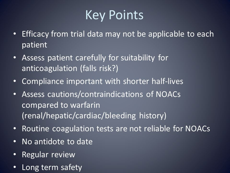 Key Points Efficacy from trial data may not be applicable to each patient.