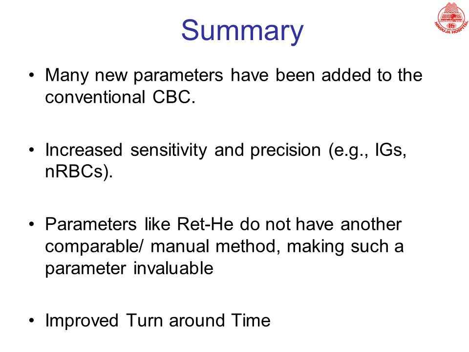 Summary Many new parameters have been added to the conventional CBC.