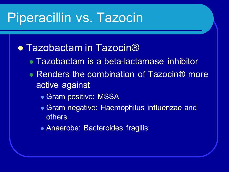 Piperacillin vs. Tazocin