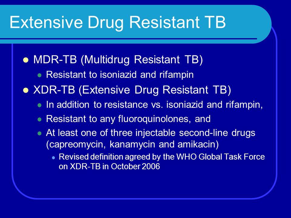 Extensive Drug Resistant TB