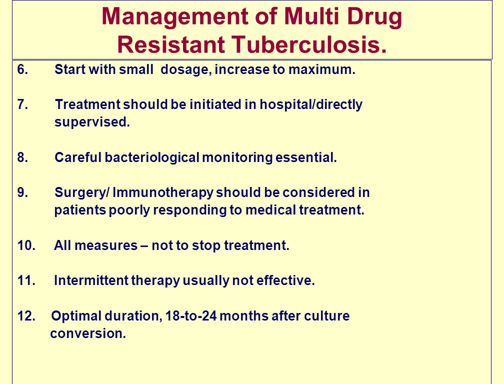 Management of Multi Drug Resistant Tuberculosis.