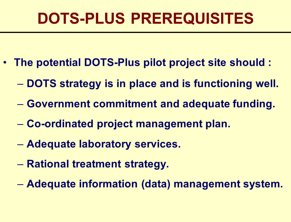 DOTS-PLUS PREREQUISITES