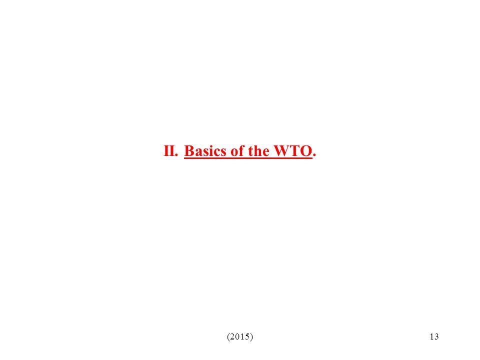 II. Basics of the WTO. (2015)
