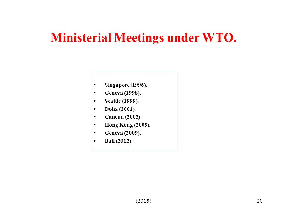 Ministerial Meetings under WTO.