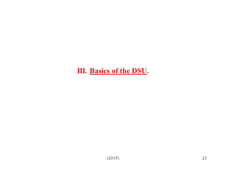 III. Basics of the DSU. (2015)