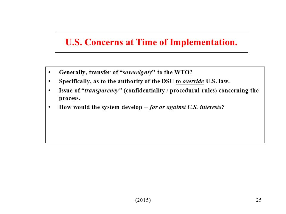 U.S. Concerns at Time of Implementation.