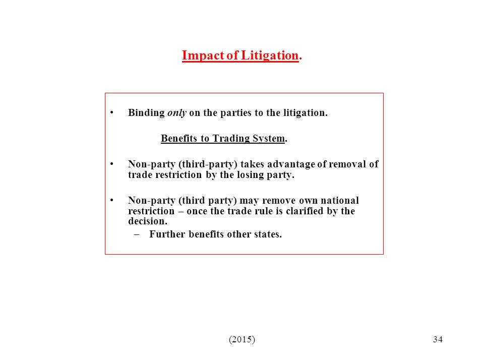 Impact of Litigation. Binding only on the parties to the litigation.