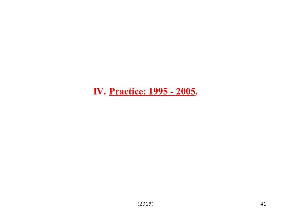 IV. Practice: 1995 - 2005. (2015)