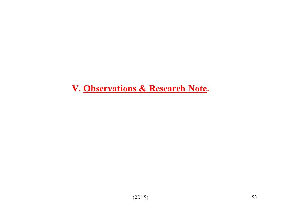 V. Observations & Research Note.