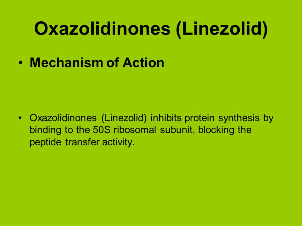 Oxazolidinones (Linezolid)