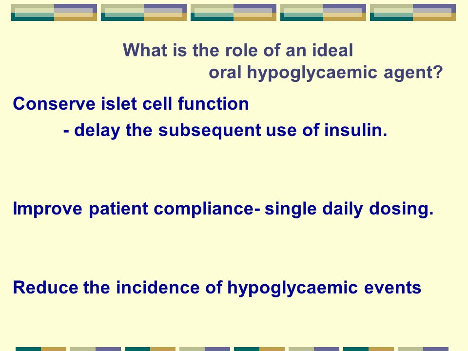 What is the role of an ideal oral hypoglycaemic agent