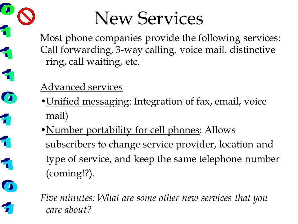 New Services Most phone companies provide the following services: