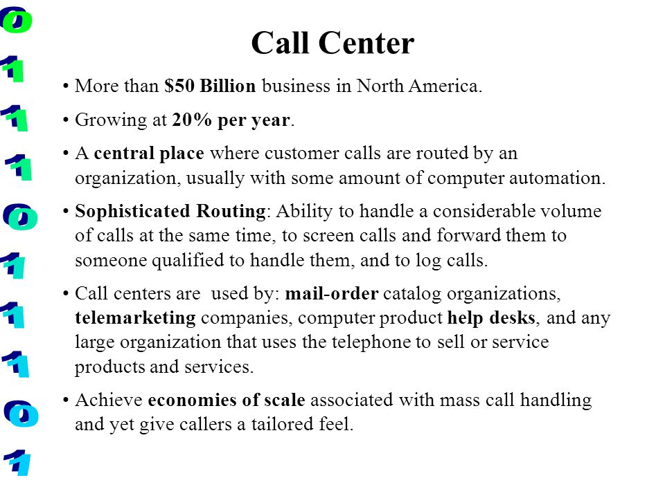 Call Center More than $50 Billion business in North America.