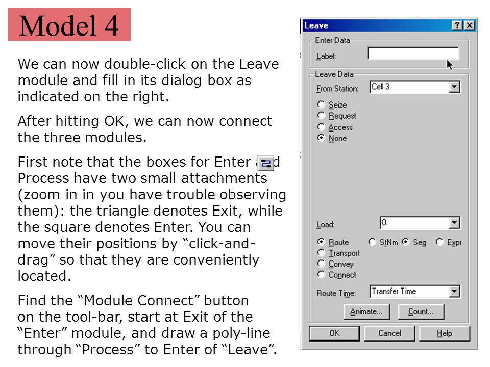 Model 4 We can now double-click on the Leave module and fill in its dialog box as indicated on the right.