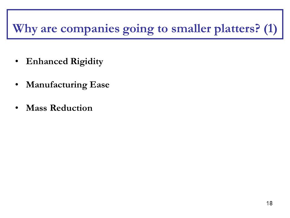 Why are companies going to smaller platters (1)