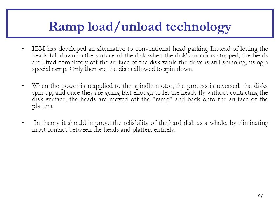 Ramp load/unload technology