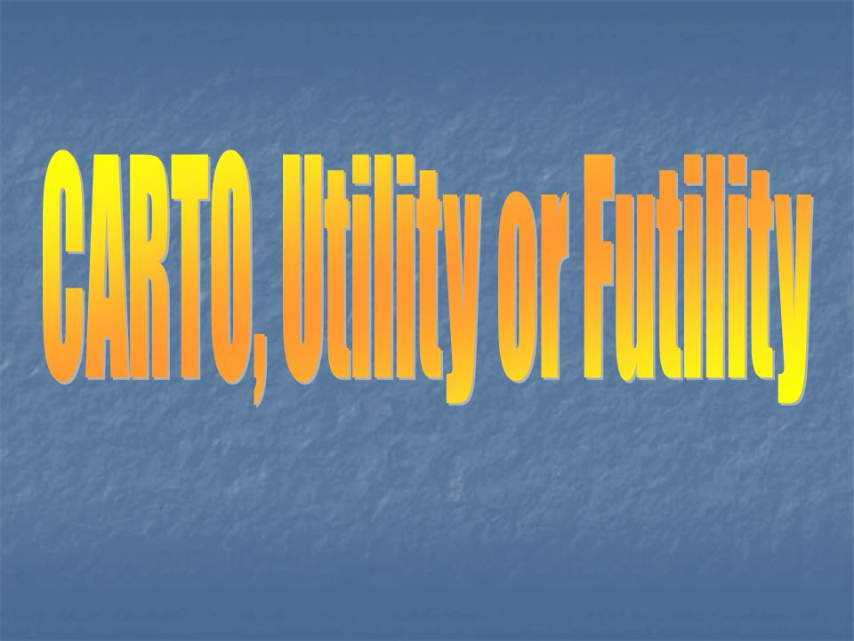 CARTO, Utility or Futility