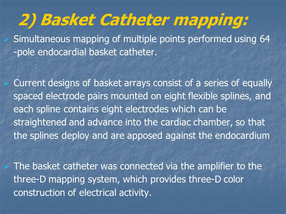 2) Basket Catheter mapping: