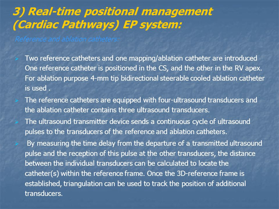 3) Real-time positional management (Cardiac Pathways) EP system: