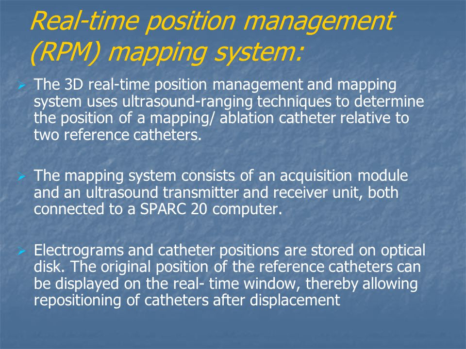Real-time position management (RPM) mapping system: