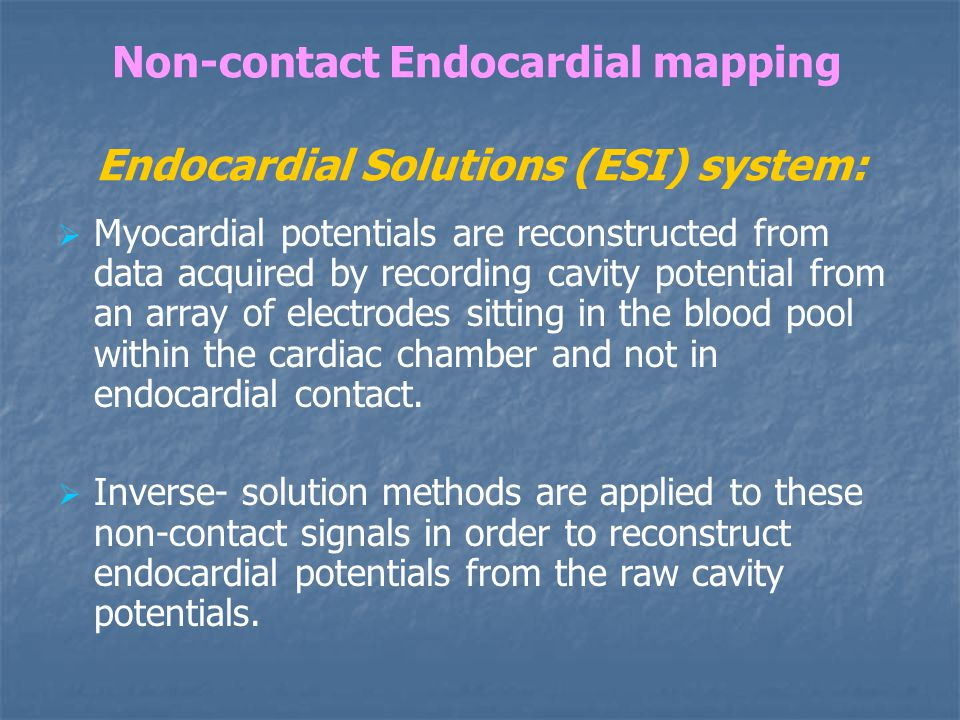 Non-contact Endocardial mapping Endocardial Solutions (ESI) system: