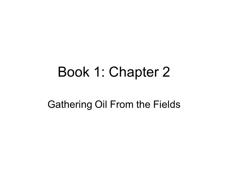 Gathering Oil From the Fields