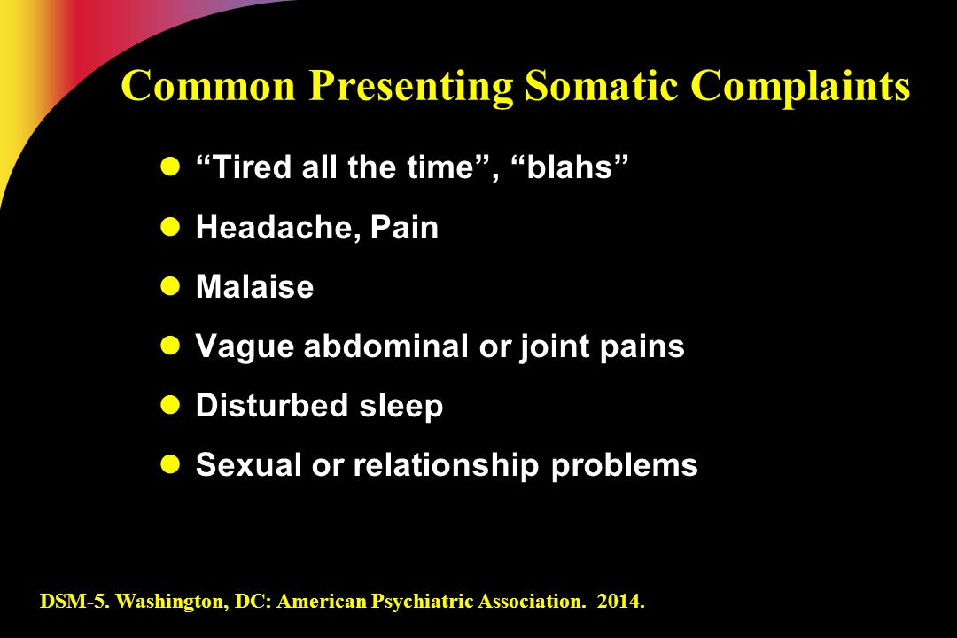 Common Presenting Somatic Complaints