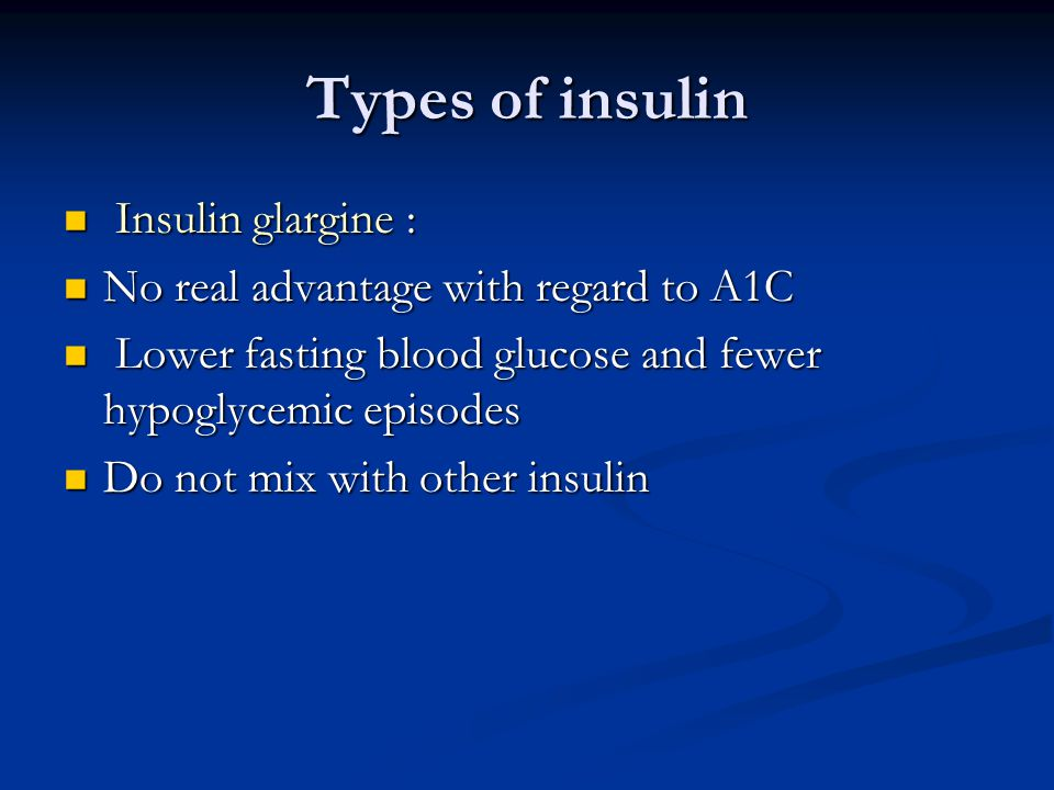 Types of insulin Insulin glargine :