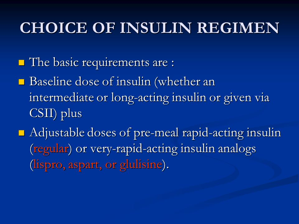 CHOICE OF INSULIN REGIMEN