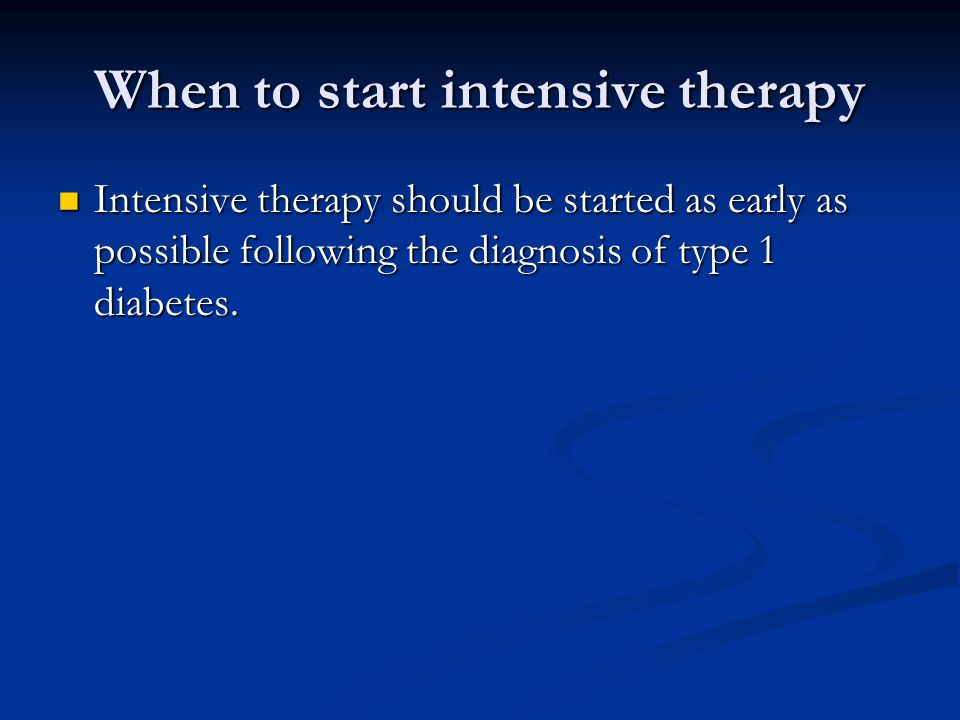 When to start intensive therapy