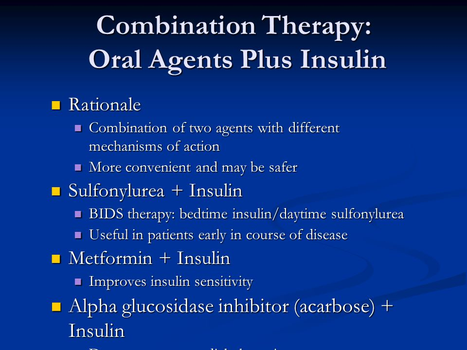 Combination Therapy: Oral Agents Plus Insulin