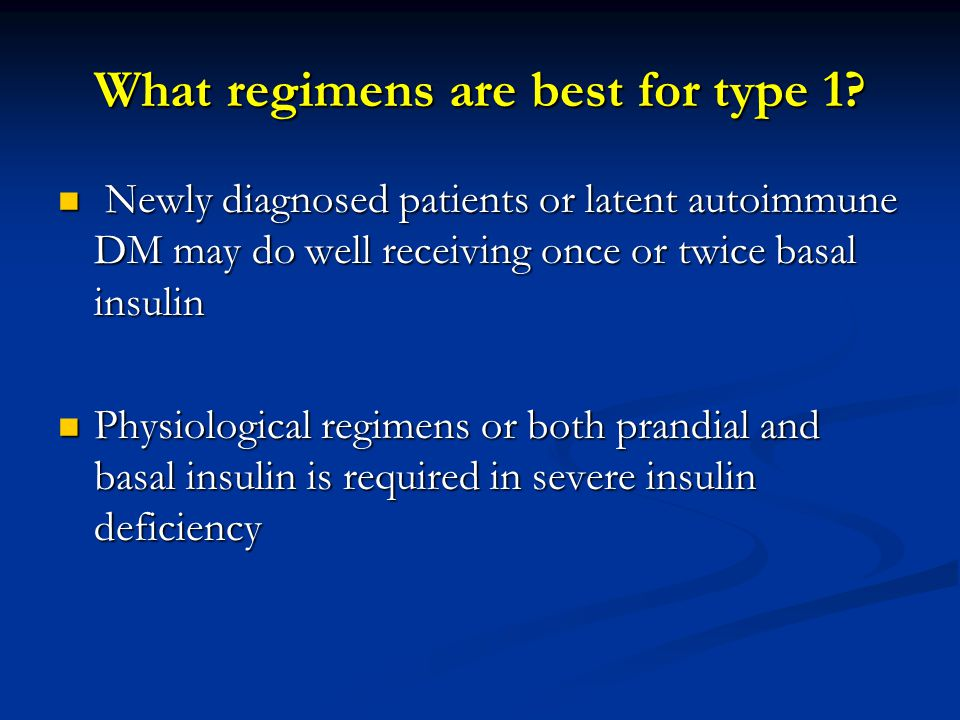 What regimens are best for type 1