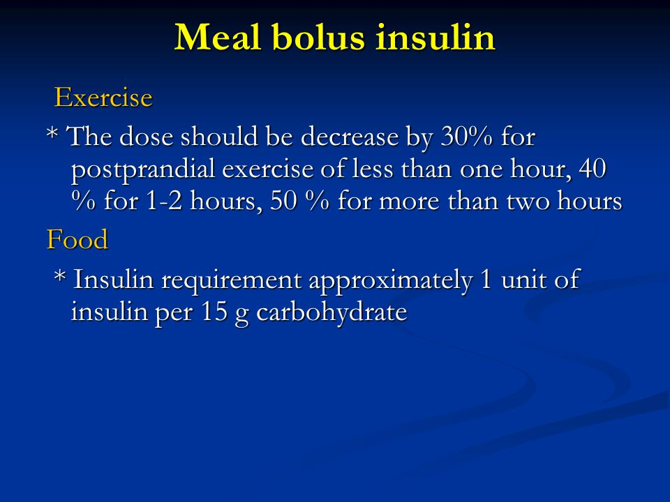 Meal bolus insulin Exercise