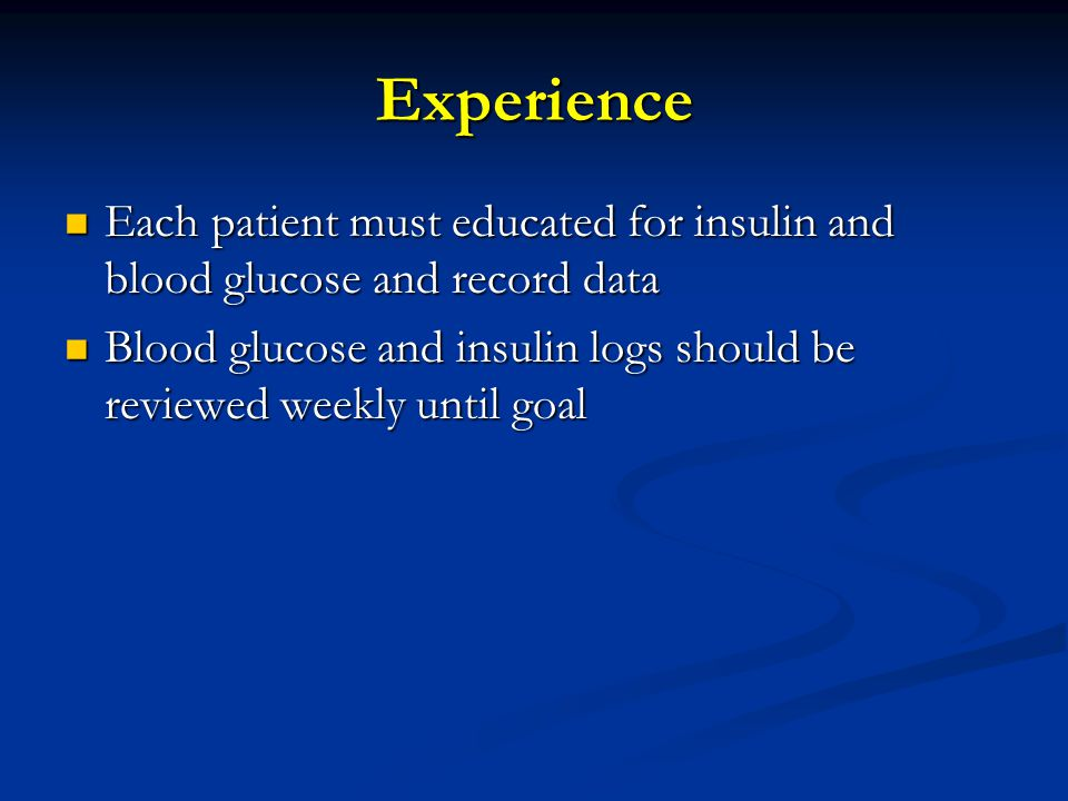 Experience Each patient must educated for insulin and blood glucose and record data.