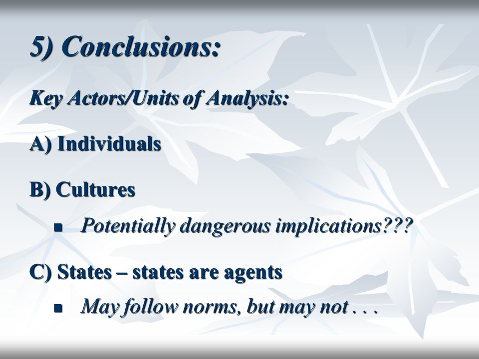 5) Conclusions: Key Actors/Units of Analysis: A) Individuals