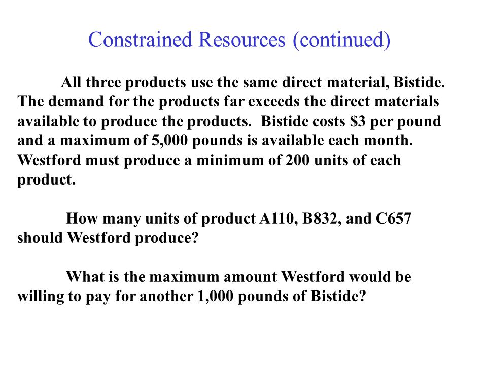 Constrained Resources (continued)