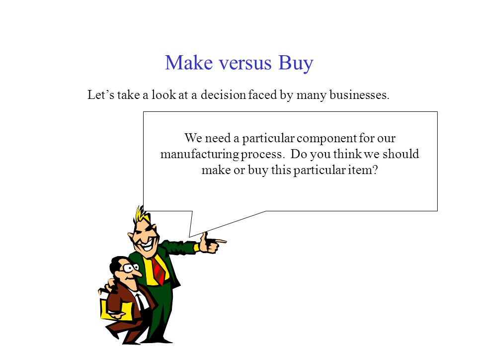 Let's take a look at a decision faced by many businesses.