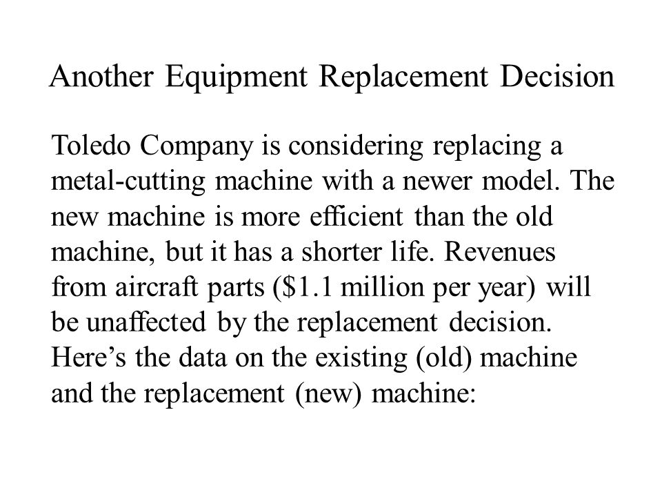 Another Equipment Replacement Decision