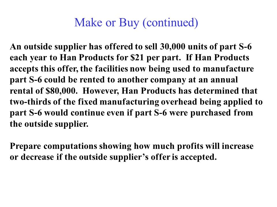 Make or Buy (continued)