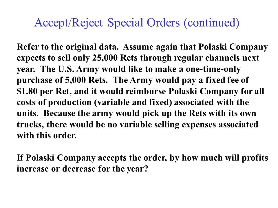 Accept/Reject Special Orders (continued)