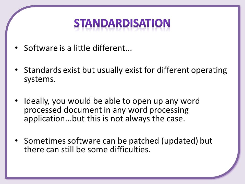 Standardisation Software is a little different...