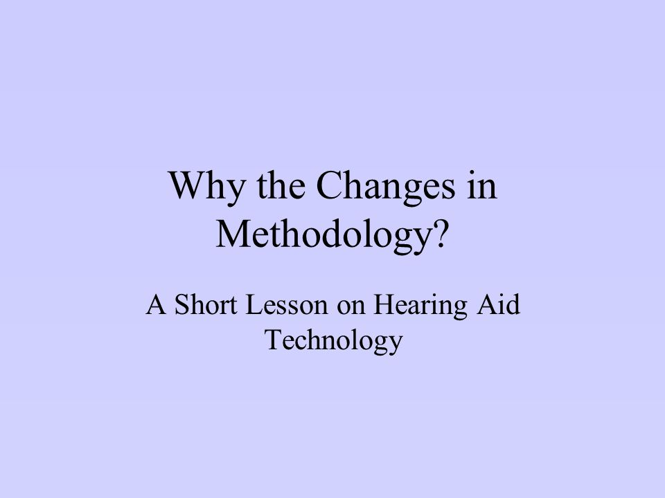 Why the Changes in Methodology
