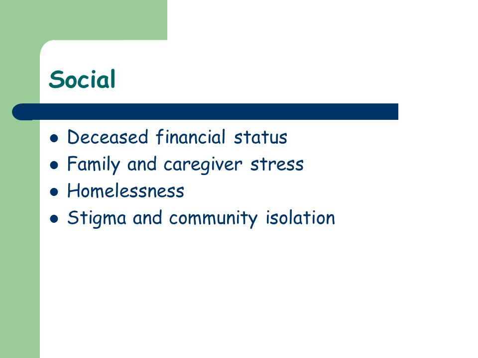 Social Deceased financial status Family and caregiver stress