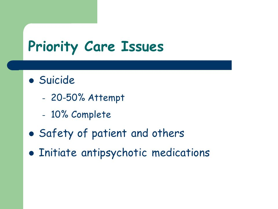 Priority Care Issues Suicide Safety of patient and others