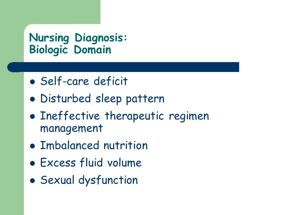 Nursing Diagnosis: Biologic Domain