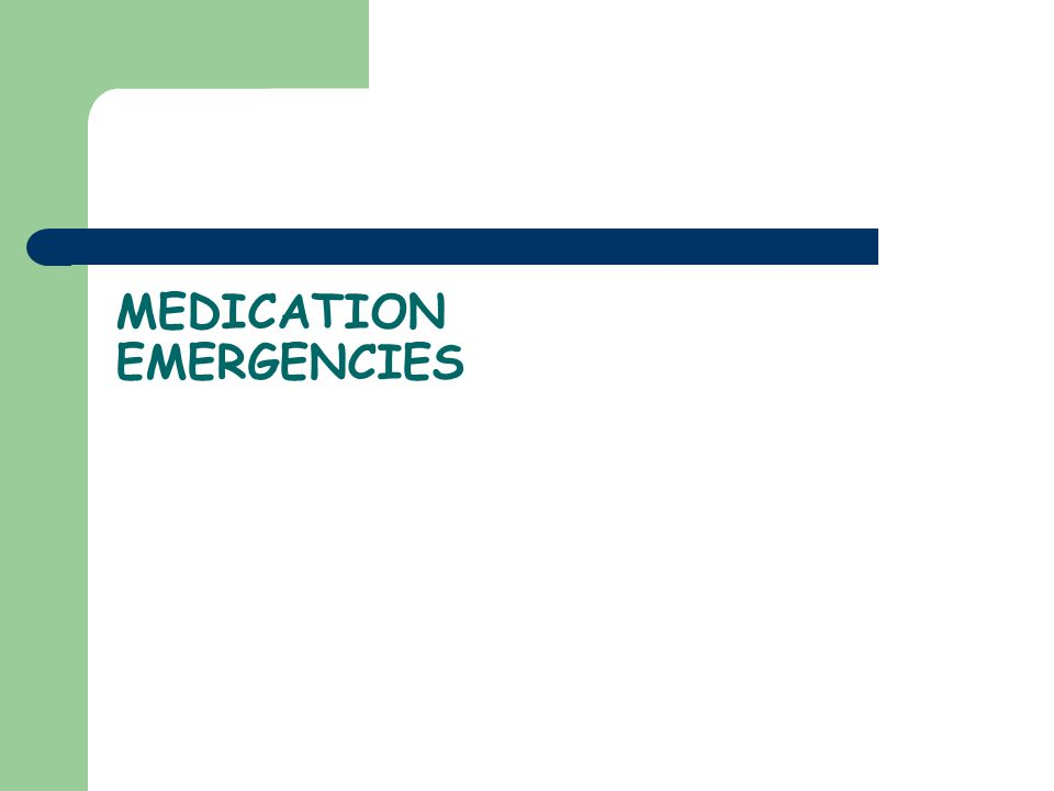 MEDICATION EMERGENCIES