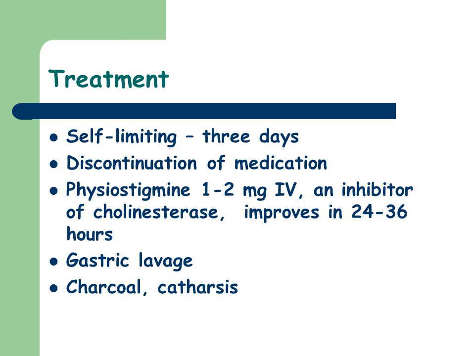 Treatment Self-limiting – three days Discontinuation of medication
