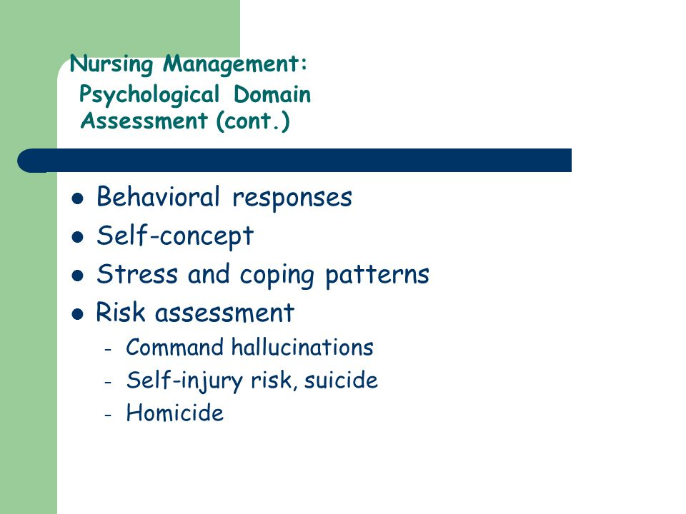 Nursing Management: Psychological Domain Assessment (cont.)