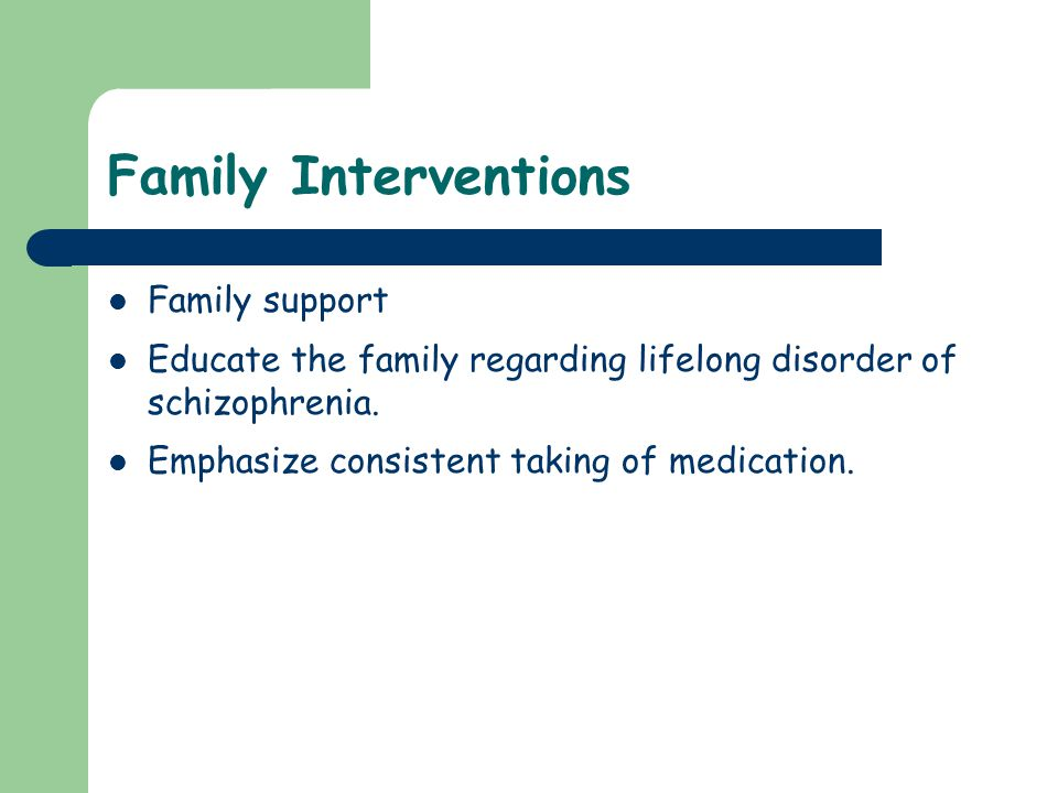 Family Interventions Family support