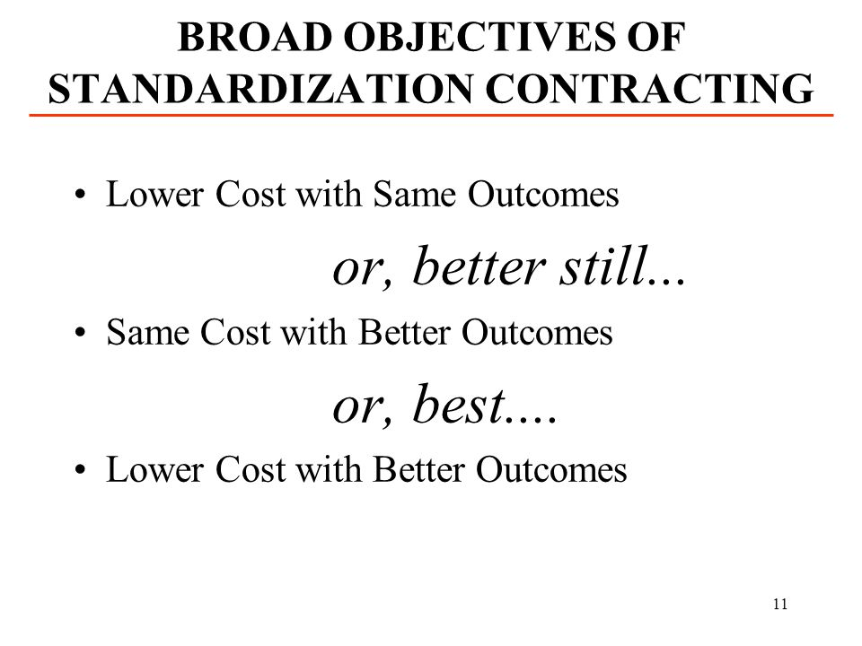 BROAD OBJECTIVES OF STANDARDIZATION CONTRACTING